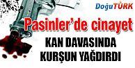 PASİNLER'DE CİNAYET