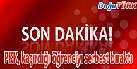 PKK'NIN KAÇIRDIĞI LİSE ÖĞRENCİSİ SERBEST BIRAKILDI