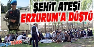 ŞEHİT ATEŞİ ERZURUM'A DÜŞTÜ