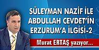 SÜLEYMAN NAZİF İLE ABDULLAH CEVDET'İN ERZURUM'A İLGİSİ-2