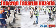 TAŞERON TASARISI İMZAYA AÇILDI