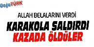 TEKMAN'DA KARAKOLA SALDIRAN TERÖRİSTLER KAZADA ÖLDÜ