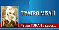 TİYATRO MİSALİ