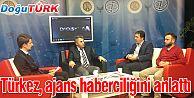 TÜRKEZ ATATÜRK ÜNİVERSİTESİ TV'DE, AJANS HABERCİLİĞİNİ ANLATTI