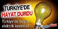 TÜRKİYE'DE BÜYÜK ELEKTRİK KESİNTİSİ!