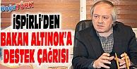TYB ŞUBE BAŞKANI İSPİRLİ'DEN BAKAN ALTINOK'A DESTEK ÇAĞRISI
