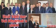 UMUT VAKFIN'DAN VALİ ALTIPARMAK'A KATKI PLAKETİ