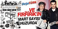 …VE FIRFIRİK'İN MART SAYISI HUZURDA
