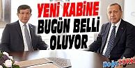 YENİ KABİNE LİSTESİ BUGÜN BEŞTEPE'DE