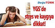 YGS'DE STRES VE KAYGIYA DİKKAT