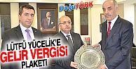 YÜCELİK'E GELİR VERGİSİ PLAKETİ