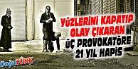 YÜZLERİNİ POŞU İLE KAPATIP OLAY ÇIKARAN PKK'LI 3 PROVOKATÖRE 21 YIL HAPİS