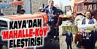 ZEKAİ KAYA'DAN 'MAHALLE-KÖY' ELEŞTİRİSİ
