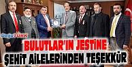 ŞEHİT AİLELERİNDEN BELEDİYE BAŞKANI BULUTLAR'A TEŞEKKÜR