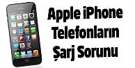 Apple iPhone Telefonların Şarj Sorunu