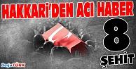 HAKKARİ'DE 8 ASKER ŞEHİT OLDU