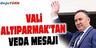 VALİ AHMET ALTIPARMAK'TAN VEDA MESAJI