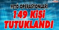 ERZURUM'DA FETÖ/PDY SORUŞTURMASINDA 149 KİŞİ TUTUKLANDI