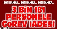 3 BİN 181 PERSONELE GÖREV İADESİ
