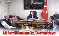 AK PARTİ İL BAŞKANI ÖZ, TEKMAN'DAYDI