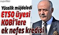 ETSO ÜYESİ KOBİ'LERE EK NEFES KREDİSİ