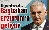 Başbakan Yıldırım Erzurum'a geliyor