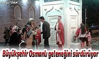 Büyükşehir Osmanlı geleneğini sürdürüyor