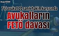 Erzurum'da avukatların FETÖ davası