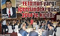 """""""FETÖ'nün yargı içerisindeki gücü 2014'te kırıldı"""""""