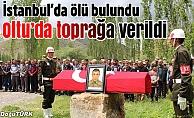 İstanbul'da ölü bulunan asker Oltu'da toprağa verildi