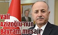 Vali Azizoğlu'nun Bayram mesajı