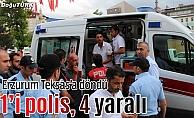 Erzurum'da silahlı kavga: 1'i polis 4 yaralı