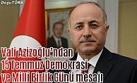Vali Azizoğlu'ndan 15 Temmuz Demokrasi ve Milli Birlik Günü mesajı
