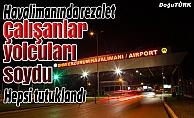 Havalimanı hırsızları polisten kaçamadı