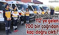 112 Acil Servise yapılan çağrıların yüzde 70'i asılsız