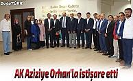 AK Aziziye Orhan'la istişare etti