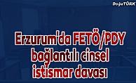 Erzurum'da FETÖ/PDY bağlantılı cinsel istismar davası