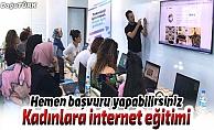 Kadınlara internet eğitimi