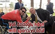 Vali Azizoğlu'ndan milli sporcuya ödül