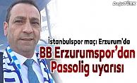 BB Erzurumspor'dan Passolig uyarısı