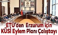 ETÜ'de Erzurum için KÜSİ Eylem Planı Çalıştayı düzenlendi