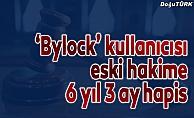 'Bylock' kullanıcısı eski hakime 6 yıl 3 ay hapis