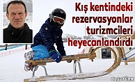 Kış kentindeki rezervasyonlar turizmcileri heyecanlandırdı