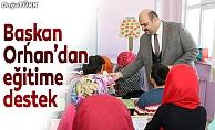 Başkan Orhan'dan eğitime destek