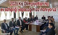 """""""2026 Kış Olimpiyatları'na ev sahipliği yapacağımıza inanıyoruz"""""""