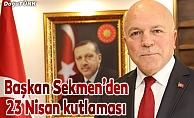 Başkan Sekmen'den 23 Nisan Mesajı