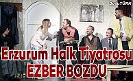 Erzurum Halk Tiyatrosu ezber bozdu