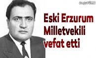 Eski Erzurum Milletvekili Diler vefat etti