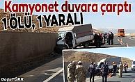 Kamyonet duvara çarptı: 1 ölü, 1 yaralı