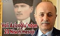 Vali Azizoğlu'ndan 23 Nisan mesajı